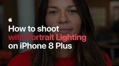 Two new Apple videos showing the portrait mode of the iPhone 8 Plus