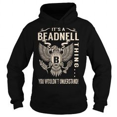 cool BEADNELL Tshirt, Its a BEADNELL thing you wouldnt understand