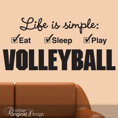 Large Volleyball Sports Decor Vinyl Wall Decal - Life is simple Eat Sleep Play Volleyball.