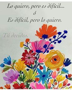 Frase Inspiradora: Lo Quiero y Difícil... - http://alegrar.me/frase-inspiradora-lo-quiero-y-dificil/