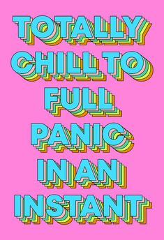 Totally Chill To Panic Art Print by Tyler Spangler - X-Small Tyler Spangler, Color Quotes, Quotation Marks, Affordable Art, Word Art, Wallpaper Quotes, Wall Collage, Cute Wallpapers, Canvas Art Prints