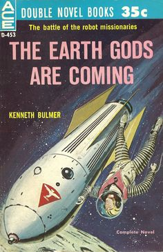 scificovers: Ace Double D-453:The Earth Gods are Coming by Kenneth Bulmer 1960. Cover art attributed to Ed Valigursky.