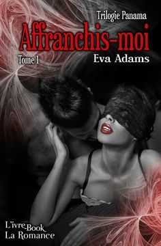 Trilogie Panama - Tome 1 - Affranchis-moi > Eva Adams