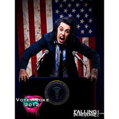 Ronnie Radke for President from (now-till he dies) if he can die,, he is kind of immortal #FIR