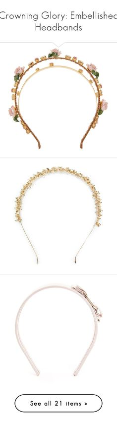 """""""Crowning Glory: Embellished Headbands"""" by polyvore-editorial ❤ liked on Polyvore featuring embellishedheadbands, accessories, hair accessories, hair, headband, headwear, gold hair accessories, pink headbands, rose gold headband and rose headband"""