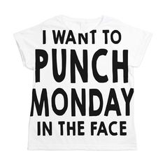 I Want To Punch Monday In The Face Women's Funny T Shirt