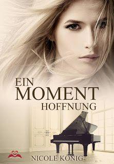 Eine Bücherwelt: Nicole König - Ein Moment Hoffnung
