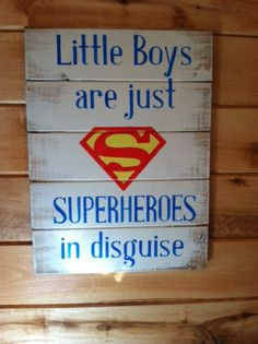"Superman symbol - Little Boys are just SUPERHEROES in disguise. Large 13""w x 17 1/2h hand-painted wood sign"