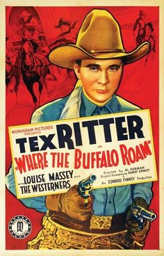 WHERE THE BUFFALO ROAM - Tex Ritter with Louise Massey & the Westerners - Directed by Al Herman - Monogram Pictures - Movie Poster.
