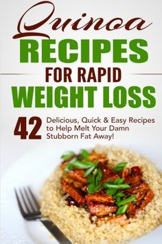 Quinoa Recipes for Rapid Weight Loss 42 Delicious Quick  Easy Recipes to Help Melt Your Damn Stubborn Fat Away Quinoa Recipes Quinoa for Weight Loss Quinoa Cookbook Chia Kale Volume 1 -- See this great product. (Note:Amazon affiliate link) #WeightLossRecipes