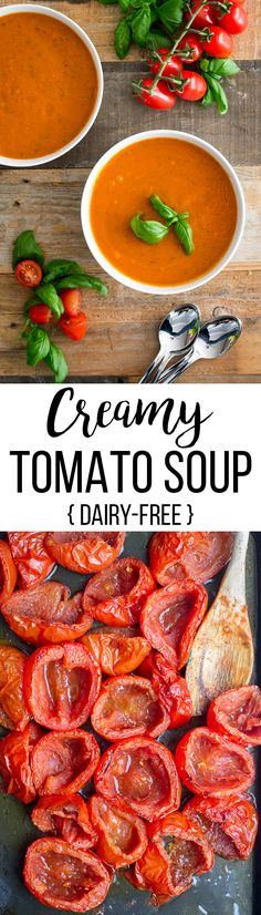Creamy roasted tomato basil soup | A simple dairy-free recipe for the best bowl of comfort food. #tomatosoup #dairyfree via @nourishandfete