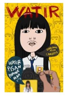 Watir is  an Indonesian Sundanese novel that tell us about how hard and struggle to be a ghost in different type.