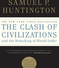 The Clash Of Civilizations And The Remaking Of World Order PDF