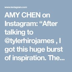 """AMY CHEN on Instagram: """"After talking to @tylerhirojames , I got this huge burst of inspiration. These past few months I lost motivation to create. I used to…"""""""