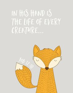 $5.00 Bible Verse Print -In His hand is the life of every creature Job 12:10 This cute fox print is perfect for your little one's room. It's a reminder that all life has value and is important because God created it. Displaying God's word in your child's nursery is one of the best ways to start planting the word- Different size options available. #christianchildren #job12 #fox #childrensprint #nurserywallart #christiandecor #nurserydecor #childrensdecor #christianart #kidswallart #kidsdecor