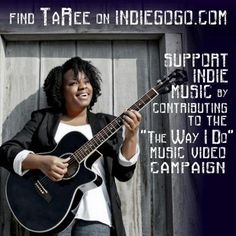 Pre-Order TaRee's New Single and Support Indie Soul Music: http://igg.me/at/thewayido/x/2231476
