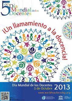 """5 de Octubre, día mundial de los docentes 2013, """"Un llamamiento a la docencia""""."""
