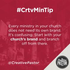 Every ministry in your church does not need its own brand. It's confusing. Start with your church's brand and branch off from there.