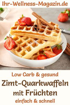 Low carb cinnamon quark waffles with fruits – healthy recipe for breakfast – Gesundes Pancake Healthy, Healthy Sweets, Healthy Foods To Eat, Foods For Abs, Low Carb Recipes, Healthy Recipes, Food Staples, Protein Foods, Eating Plans