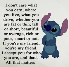 I only care how kind you are to others and those around you. If you are KIND I will fuck with you and you can hang in the big boy club. End of story. Funny True Quotes, Bff Quotes, Best Friend Quotes, Disney Quotes, Mood Quotes, Cute Quotes, Friendship Quotes, Positive Quotes, Adoption Quotes