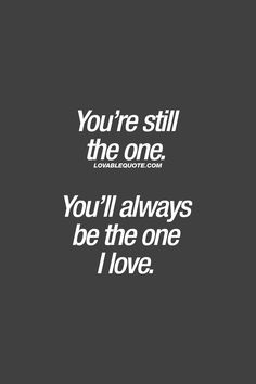Quotes About the One You Love intended for Invigorate - Daily Quotes AnoukInvit Soulmate Love Quotes, Love Quotes For Her, Romantic Love Quotes, Love Yourself Quotes, Quotes For Him, Me Quotes, I Will Always Love You Quotes, Daily Quotes, Long Distance Love