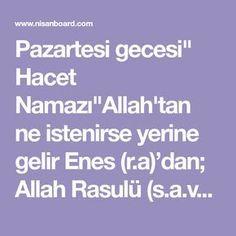 """Pazartesi gecesi"""" Hacet Namazı""""Allah'tan ne istenirse yerine gelir Enes (r.a)'dan; Allah Rasulü (s.a.v) şöyle buyuruyor; """"Kim Pazartesi gecesi, 4..."""