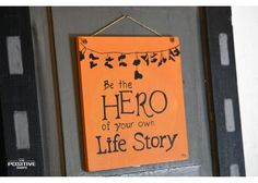 Be the hero of your own life story Painted Wooden Signs, Hand Painted, Wooden Signs With Quotes, Cinema, Positivity, Hero, Life, Movies, Movie Theater