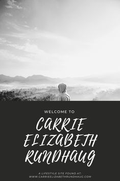 A Lifestyle Site: Welcome - Carrie Elizabeth Rundhaug Long Stories, Beautiful Young Lady, Say My Name, Second World, Getting To Know, Carrie, Love Of My Life, Welcome, Carry On