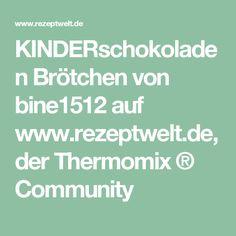 KINDERschokoladen Brötchen von bine1512 auf www.rezeptwelt.de, der Thermomix ® Community