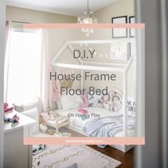 DIY House Frame Floor Bed Plan - D.I.Y -HOUSE-FRAME-FLOOR-BED-PLANS- Montessori…