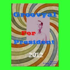 Groovyal For President Poster by Groovyal