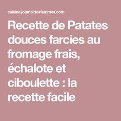 Recette de Patates douces farcies au fromage frais, échalote et ciboulette : la recette facile 20 Min, Stuffed Sweet Potatoes, Philly Cream Cheese, Asparagus, Strawberry Fruit