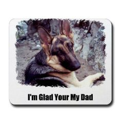 I'M GLAD YOUR MY DAD mouse pad CafePress has the best selection of custom t-shirts, personalized gifts, posters , art, mugs, and much more.  http://www.cafepress.com/+glad_your_my_dad_mousepad,31152602