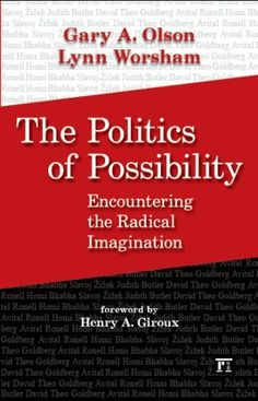 The Politics of Possibility (The Radical Imagination) by Gary A. Olson.  http://www.amazon.com/dp/1594514453/ref=cm_sw_r_pi_dp_hwBIsb0CCDBN1