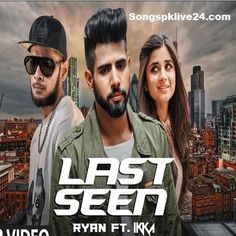 Last Seen Ryan Ft. Ikka Punjabi Mp3, Last Seen Ryan Ft. Ikka Punjabi Mp3 Song, Last Seen Ryan Ft. Ikka Mp3, Last Seen Punjabi Mp3, Last Seen Mp3 Song Download, Last Seen Mp3, Last Seen Song, Last Seen Audio Song, Last Seen Pk.Songs Mp3, Last Seen Songs.Pk Mp3, Download Last Seen Punjabi Mp3, Download Last Seen Audio Song, Download Last Seen Full Mp3 Audio Song, Download Ryan Ft. Ikka Last Seen Mp3, 320 Kbps Last Seen Mp3,192Kbps, Last Seen SongsPk, Songspk Last Seen, Downloadming.Last Seen…