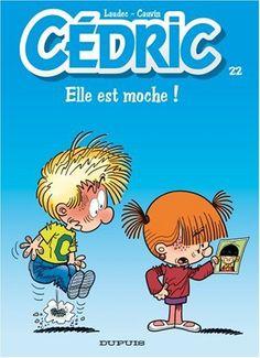Cédric (22) : Elle est moche ! - Cauvin, Raoul. Dupuis, 2008
