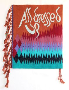 'All Dressed Up: An Exhibit of Contemporary Tapestry'