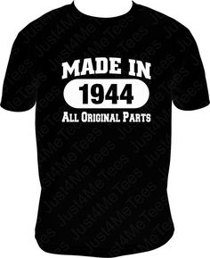 Birthday Shirt All Original Parts 1944 Classic 70th by Just4MeTees, $19.95