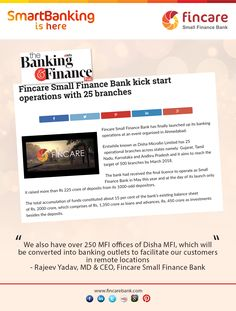 """""""We also have over 250 MFI offices of Disha MFI, which will be converted into banking outlets to facilitate our customers in remote locations."""" - Rajeev Yadav, MD & CEO of the Fincare Small Finance Bank  Read more: http://bfsi.eletsonline.com/ffincare-small-finance-bank-kick-start-operations-with-25-branches/"""