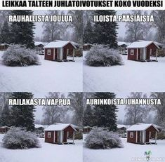 Suomen neljä vuodenaikaa Learn Finnish, Finnish Language, Just For Laughs, Some Fun, Funny Photos, Funny Texts, Make Me Smile, Haha, Hilarious