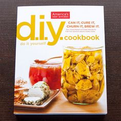 The America's Test Kitchen D.I.Y. Cookbook by America's Test Kitchen New Cookbook - Love me some ATK!