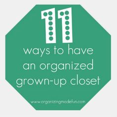 11 Ways to Have a Grown up Closet