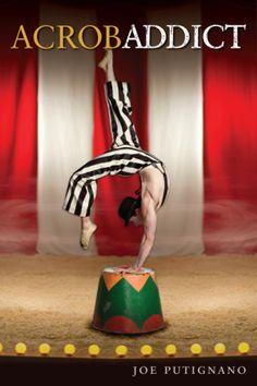 The Balancing Act Of Sobriety: Joe Putignano Talks Acrobatics And Addiction | The Fix