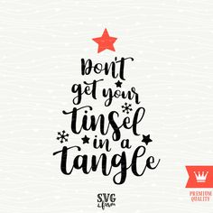 Don't Get Your Tinsel In A Tangle SVG Merry Christmas Hand Drawn Quote... ($2.55) ❤ liked on Polyvore featuring home, home decor, holiday decorations and cricut