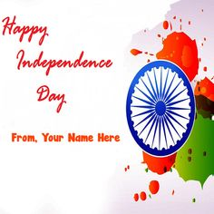 15 August Independence Day Photos With Name Independence Day Photos, Happy Independence Day India, Indian Flag, Name Photo, August 15, Wedding Anniversary, Greeting Cards, Names, Birthday