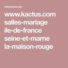 www.kactus.com salles-mariage ile-de-france seine-et-marne la-maison-rouge