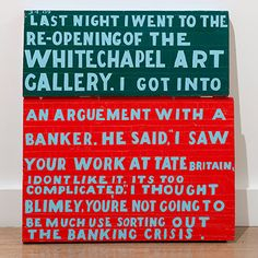Bob and Roberta Smith Last night 2009 A Level Exams, Sign System, What Is An Artist, Tate Britain, Journal Quotes, Gcse Art, London Calling, Designs To Draw, Typography