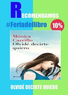 OLVIDÉ DECIRTE QUIERO #DiaDelLibro #ebook #libros #librerias www.libreriaofican.com (Edición Digital) MÓNICA CARRILLO EDITORIAL PLANETA
