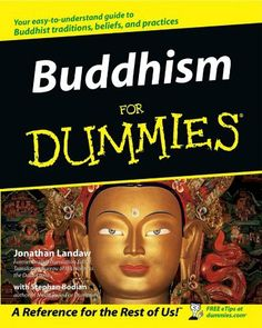 Buddhism For Dummies by Stephan BODIAN. $12.09. Author: Jonathan Landaw. 388 pages. Publisher: For Dummies; 1 edition (July 28, 2008)