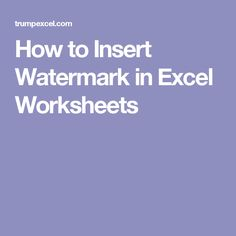 How to Insert Watermark in Excel Worksheets